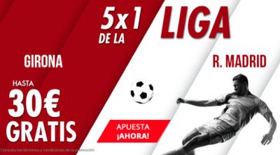5x1 de LaLiga, 30€ gratis con tus apuestas Girona - Real Madrid