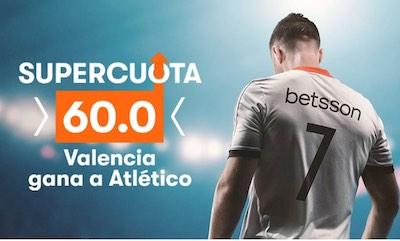 Super Cuotas en Betsson - Valencia gana al Atletico a 60.00