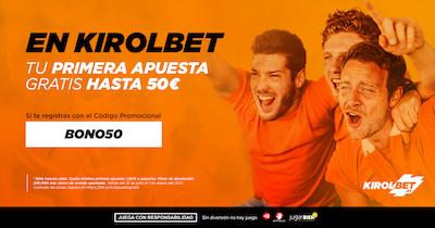 BONO 50 de Kirolbet, tu primera apuesta gratis hasta 50 euros